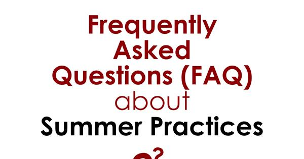 Frequently Asked Questions (FAQ's) about Summer Practices